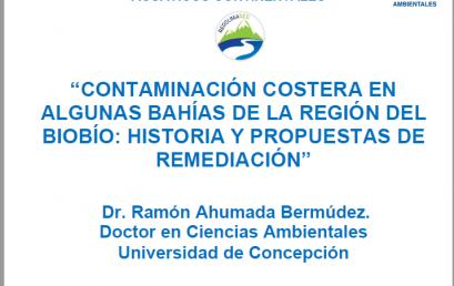 """CLASE MAGISTRAL """"CONTAMINACIÓN COSTERA EN ALGUNAS BAHÍAS DE LA REGIÓN DEL BIOBÍO: HISTORIA Y PROPUESTAS DE REMEDIACIÓN"""""""